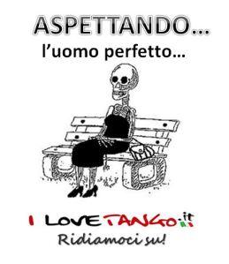 I LOVETANGO.it - Il portale italiano sul tango - Ridiamoci su - Vignette - Aspettando l'uomo perfetto