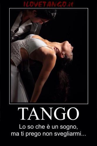 ILOVETANGO.it quotes - Riflessioni e aforismi sul Tango - 6- TANGO non svegliarmi