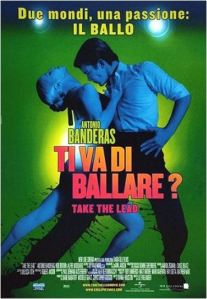 Ti va di ballare - take the lead - Antonio banderas -  film - michele mor otango blog
