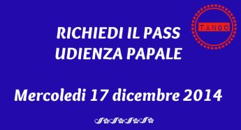 Richiesta pass udienza Papale mercoled' 17 dicembre